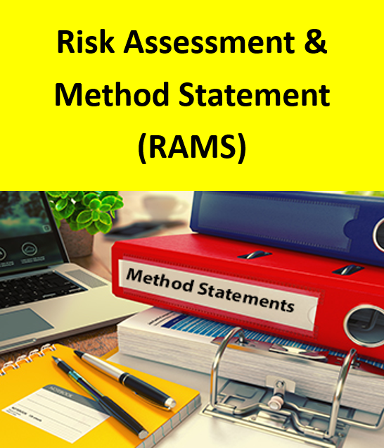 RAMS - Risk Assessment and Method Statement